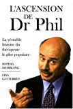 Lascension de Dr Phil (French Edition)