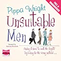 Unsuitable Men Audiobook by Pippa Wright Narrated by Antonia Beamish