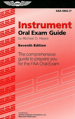 Instrument Oral Exam Guide: The Comprehensive Guide to Prepare You for the FAA Oral Exam (Oral Exam Guide series)