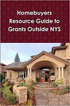 Home Buyer's Resource Guide To Grants Outside NYS