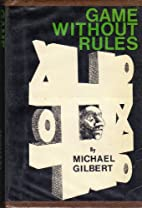 Gilbert, Michael by Game Without Rules