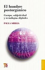 El hombre postorg¨¢nico (Seccion Obras de Sociologia) (Spanish Edition)