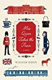 Mrs Queen Takes the Train: A Novel