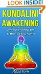 KUNDALINI: Awakening Kundalini Tips a...