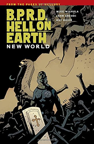 B.P.R.D. Hell on Earth Volume 1: New World