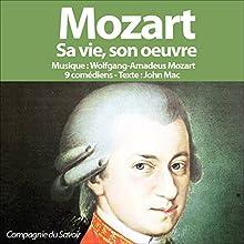 Mozart: Sa vie, son œuvre Performance Auteur(s) : John Mac Narrateur(s) : Christian Fromont