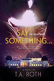 Say Something... (The Speak Series Book 1)