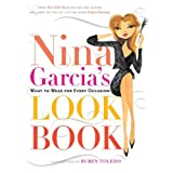 Nina Garcia's Look Book: What to Wear for Every Occasion ~ Nina Garcia