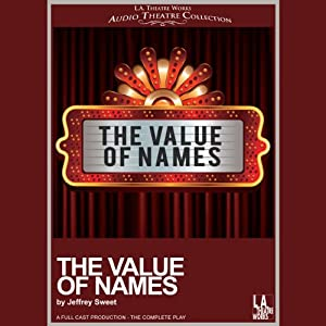 The Value of Names | [Jeffrey Sweet]
