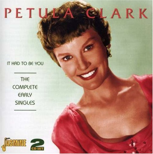 Petula clark - It Had to Be You: The Complete Early Singles - Zortam Music