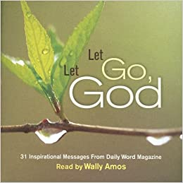 Let Go, Let God: 31 Inspirational Messages from Daily Word ...