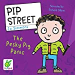 Pip Street: The Pesky Pig Panic: Pip Street, Book 3   Jo Simmons
