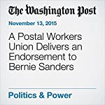 A Postal Workers Union Delivers an Endorsement to Bernie Sanders | John Wagner