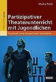 Image de Partizipativer Theaterunterricht mit Jugendlichen: Praxisnah neue Perspektiven entwickeln