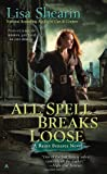 All Spell Breaks Loose (Raine Benares, Book 6)