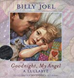 Goodnight, My Angel: A Lullabye (Book & Audio CD) (CD: Goodnight, My Angel) (0439553768) by Joel, Billy