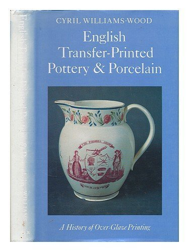 english-transfer-printed-pottery-and-porcelain-a-history-of-over-glaze-printing-faber-monographs-on-