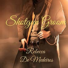 Shotgun Groom: Hired Husbands, Book 1 Audiobook by Rebecca De Medeiros Narrated by Dr. Bill Brooks