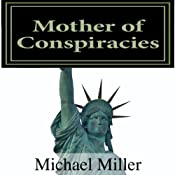 Mother of Conspiracies, Volume 1 | Michael W. Miller