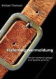 Fixierungsvermeidung (German Edition)