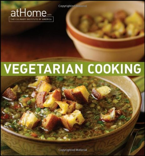 Vegetarian Cooking at Home with The Culinary Institute of America