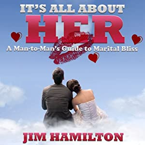 It's All About Her | [Jim Hamilton]