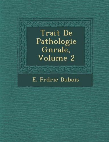 Trait De Pathologie Gnrale, Volume 2