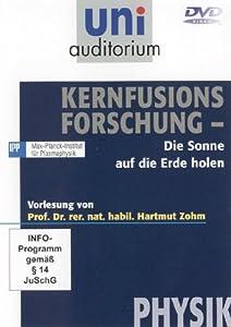Prof. Hartmut Zohm: Kernfusionsforschung - die Sonne auf die Erde holen / Fachbereich: Physik (Reihe: uni auditorium)