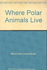 Where Polar Animals Live