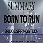Summary: Born to Run: By Bruce Springsteen Hörbuch von  Billionaire Mind Publishing Gesprochen von: David Angell