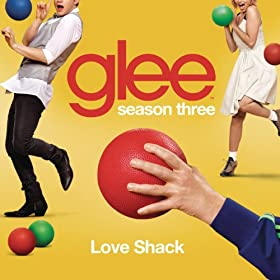 Love Shack (Glee Cast Version)
