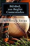 Béisbol, sus reglas comentadas (Spanish Edition)