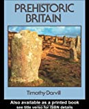 Prehistoric Britain (Routledge World Archaeology) (041515135X) by Timothy Darvill