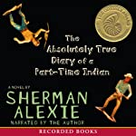 The Absolutely True Diary of a Part-Time Indian | Sherman Alexie
