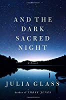 And the Dark Sacred Night: A Novel