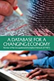img - for A Database for a Changing Economy:: Review of the Occupational Information Network (O*NET) book / textbook / text book
