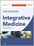 Integrative Medicine: Expert Consult Premium Edition - Enhanced Online Features and Print, 3e (Rakel, Integrative Medicine)