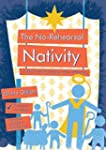 The No-rehearsal Nativity: A Church N...