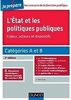 L'Etat et les politiques publiques - Enjeux, acteurs et dispositifs - 2e �d. : Cat�gories A et B (Concours fonction publique)