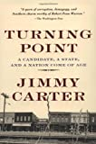 Turning Point: A Candidate, a State, and a Nation Come of Age (0812922999) by Carter, Jimmy