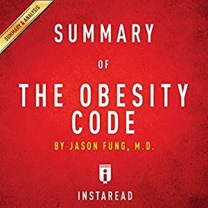 Summary of The Obesity Code: by Jason Fung | Includes Analysis Audiobook