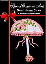 Dominican Cake and Decorating Techniques DVD