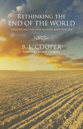Rethinking the End of the World: Understanding Apocalyptic Spirituality