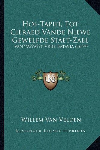 Hof-Tapiit, Tot Cieraed Vande Niewe Gewelfde Staet-Zael: Vanacentsa -A Centst Vriie Batavia (1659)