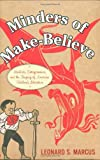 Minders of Make-Believe: Idealists, Entrepreneurs, and the Shaping of American Childrens Literature