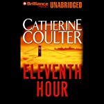 Eleventh Hour: FBI Thriller #7 (       UNABRIDGED) by Catherine Coulter Narrated by Sandra Burr