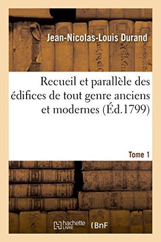 Recueil Et Parallele Des Edifices de Tout Genre Anciens Et Modernes Tome 1 (Arts)  [Durand, Jean-Nicolas-Louis] (Tapa Blanda)