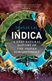 #5: Indica: A Deep Natural History of the Indian Subcontinent