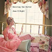 Desiring the Doctor: After the Explosion, Book 3 | Jane B. Night
