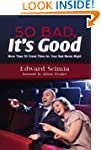 So Bad, It's Good: More Than 50 Great...